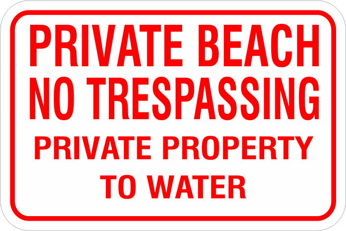 1NTPB03 Private Beach No Tresspassing to Water